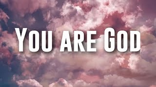 You are God - Nathaniel Bassey ft Chigozie Achugo Lyrics