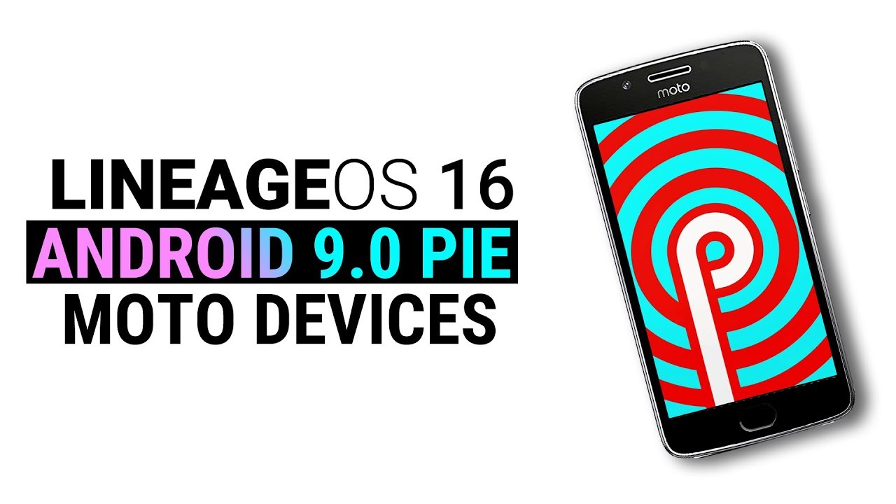 LineageOS 16 (Android 9 0 Pie) Update For Moto G5 Plus, Moto G5S Plus, Moto  G, Moto & More