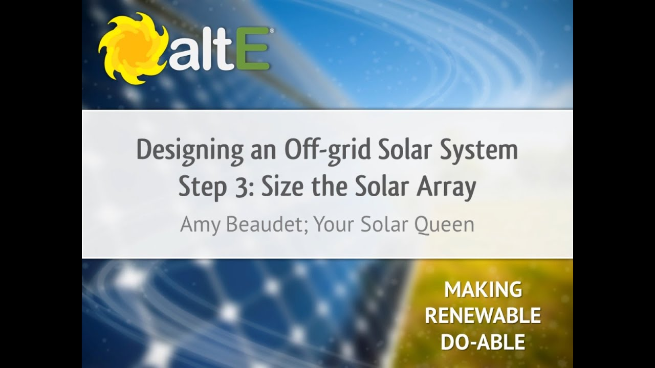 Solar Array Sizing: Off Grid Solar Power System Design   Step 3