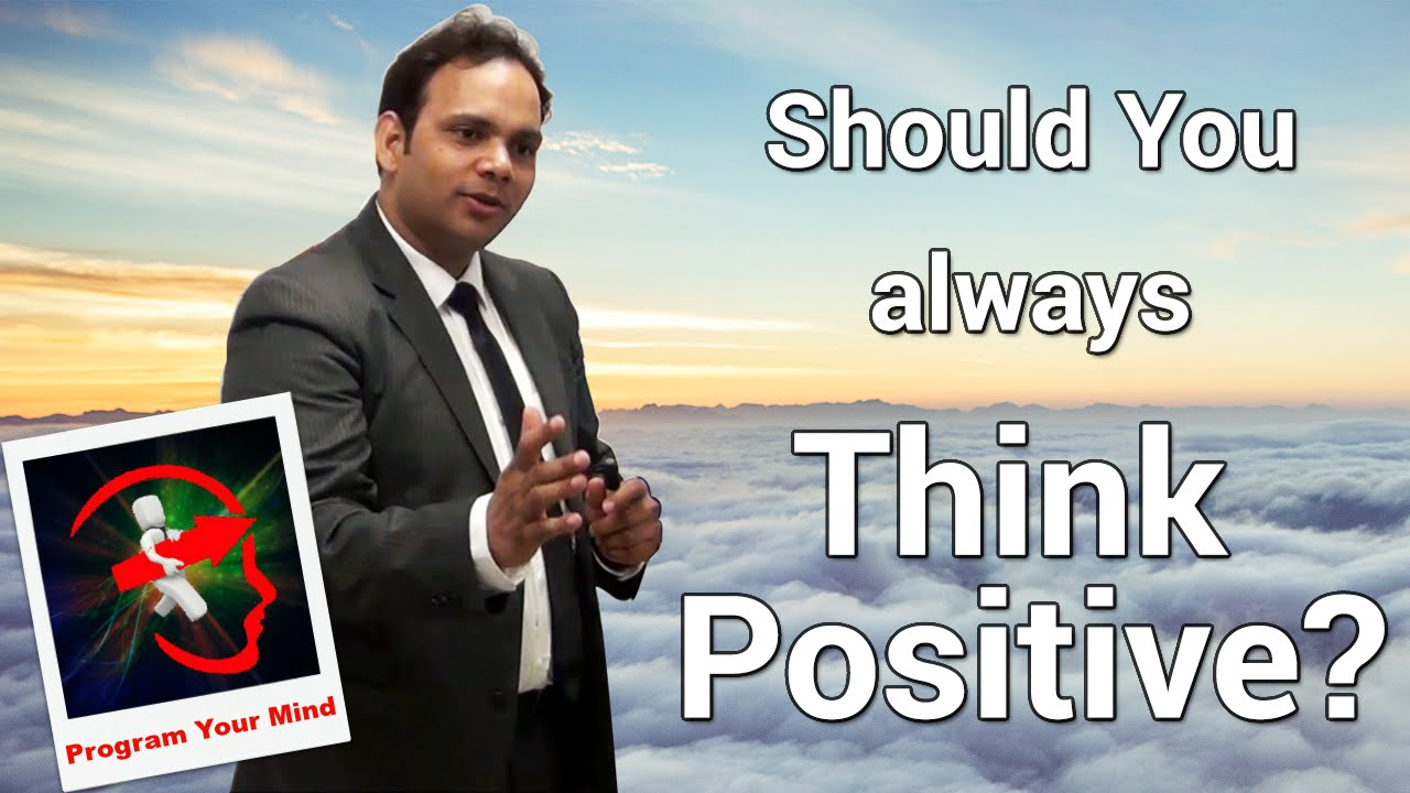 Should You always Think Positive? | VED | [Hindi]