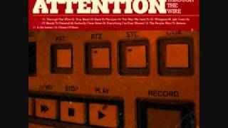 Through The Wire- Attention