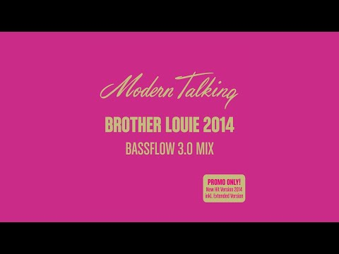 Modern Talking Brother Louie 2014 Watch Modern Talking Brother