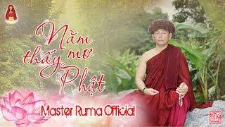 Nằm Mơ Thấy Phật - Minh Sư Ruma | Master Ruma Official