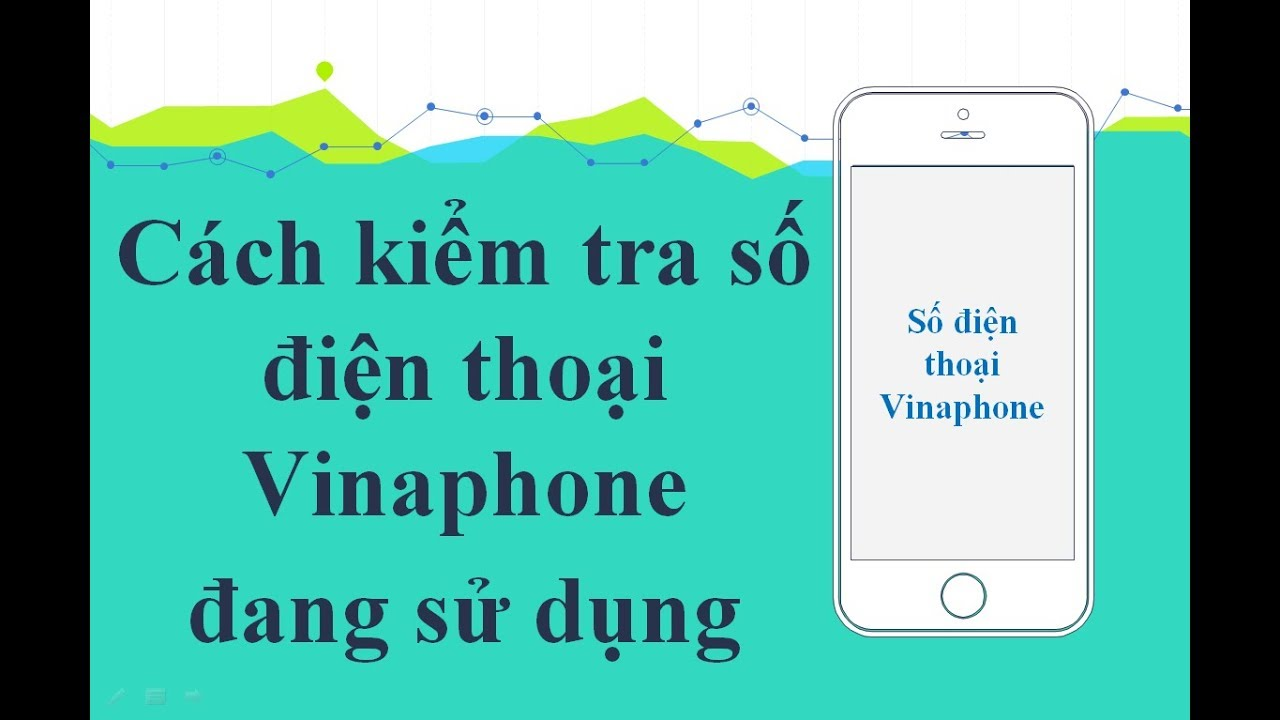 Cách kiểm tra số điện thoại Vinaphone đang sử dụng!