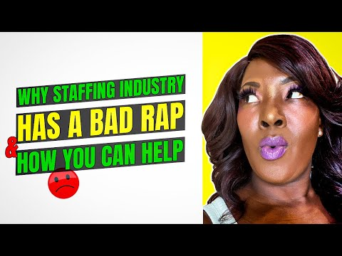 Staffing Startup Tutorial: Why The Recruiting & Staffing Industry Has A Bad Rap & How You Can Help!