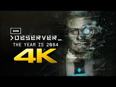 Observer | 4K 60fps | Longplay Walkthrough Gameplay No Commentary