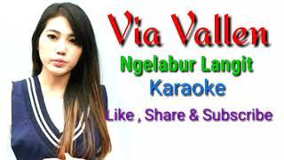 Via Vallen - Ngelabur langit Karaoke ( terbaru )