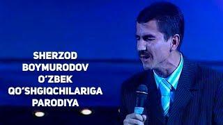 (22.9 MB) Sherzod Boymurodov - O'zbek qo'shgiqchilariga parodiya (Abdulla Qurbonov va boshqalar) Mp3
