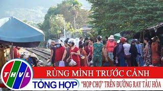 """Rùng mình trước cảnh """"họp chợ"""" trên đường ray tàu hỏa tại Đà Nẵng"""