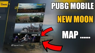 PUBG MOBILE NEW MAP MOON MAP !! MOON MAP RELEASE DATE