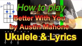 How to play Better With You by Austin Mahone Ukulele Cover