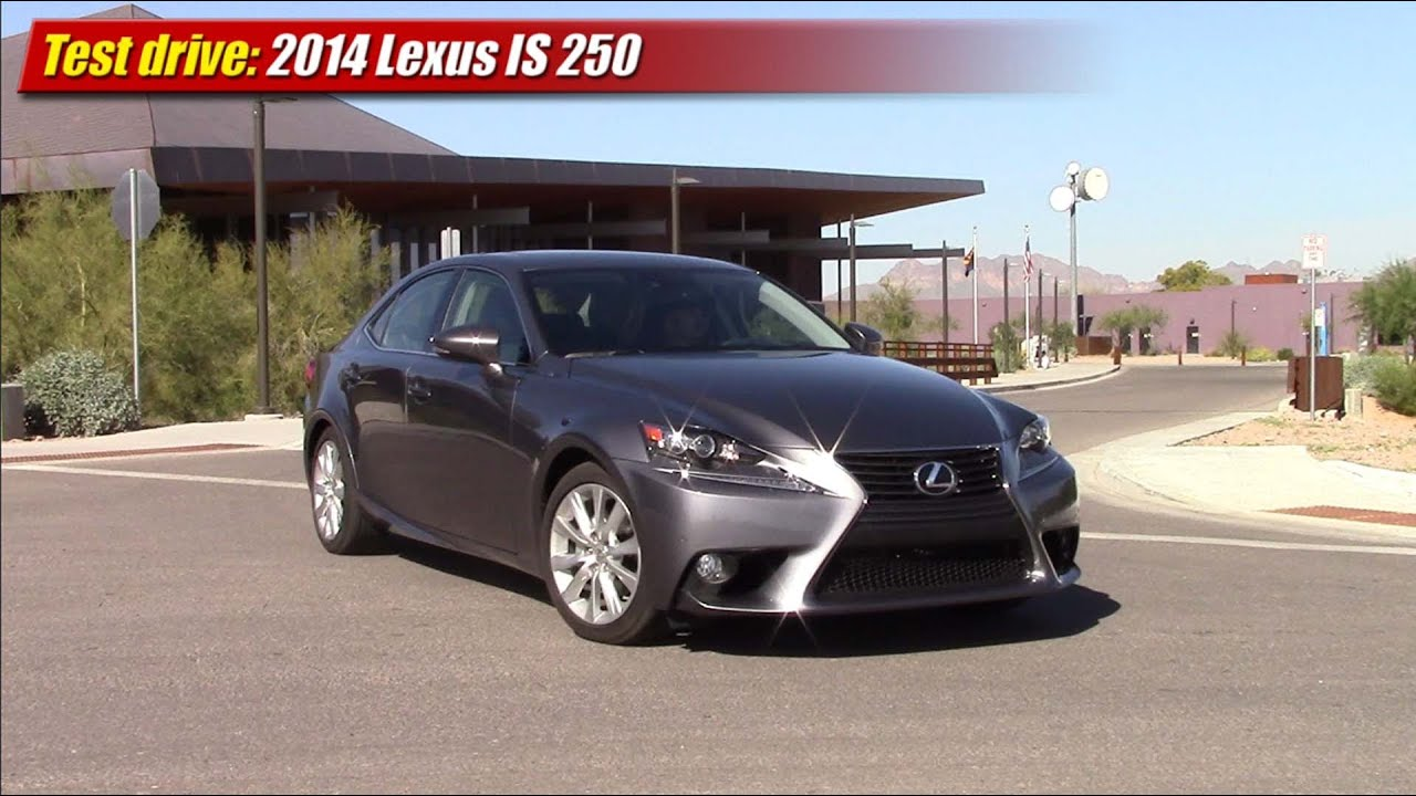 Test drive: 2014 Lexus IS 250 - YouTube