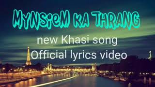 Mynsiem Ka Thrang - DJ Banshan | new Khasi song 2019 (official lyrics video)