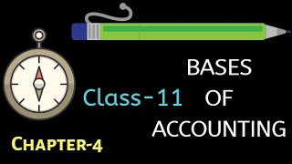 Bases of Accounting•very Useful for Concepts• Class 11 & Beginners