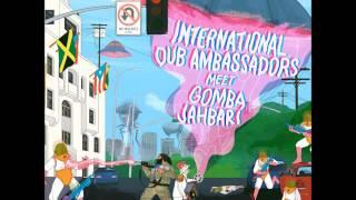 International Dub Ambassadors & Gomba Jahbari - Roots Ambassador