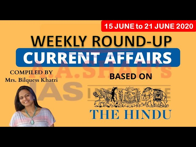 Weekly Current Affairs June 2020 in English | Week 3 | The Hindu  | Mrs Bilquees Khatri | UPSC IAS
