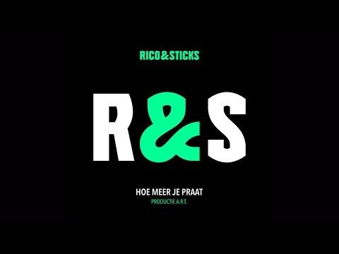 Rico & Sticks - Hoe Meer Je Praat (Prod. A.R.T.)