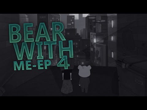 Bear WIth Me Ep4 -  The Game is this short