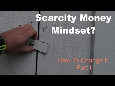 Scarcity Money Mindset? Here Is How To Change It Part 1