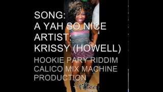 A YAH SO NICE - KRISSY - Hookie Party Riddim