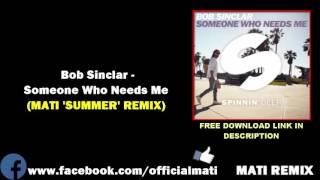 Bob Sinclar - Someone Who Needs Me (MATI 'SUMMER' REMIX) [PREMIERA]