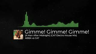 ABBA - Gimme! Gimme! Gimme! [A Man After Midnight] (CAT Electro House Mix)