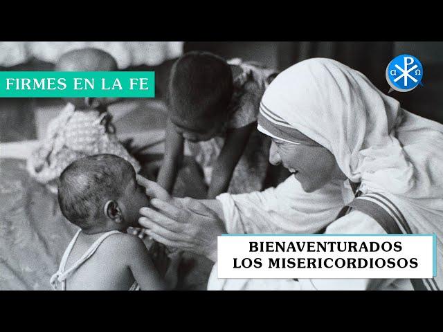Bienaventurados los misericordiosos | Firmes en la fe - P Gabriel Zapata