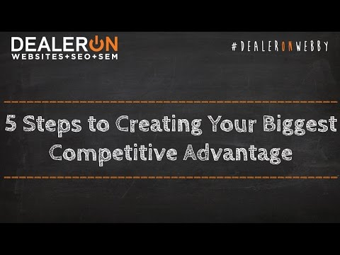 5 Steps to Creating Your Biggest Competitive Advantage