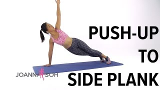 How to do Push-Up To Side Plank  Joanna Soh