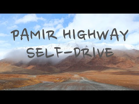 Pamir Highway and Wakhan valley in Tajikistan - self-drive experience