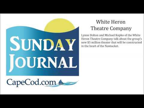 CapeCod.com's Sunday Journal Talks with the White Heron Theatre Company