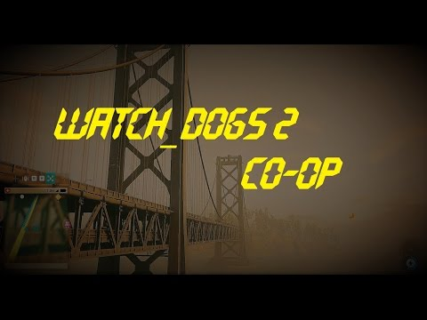 Watch_Dogs 2 Co-op