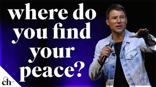 Where Do You Find Your Peace? // Judah Smith
