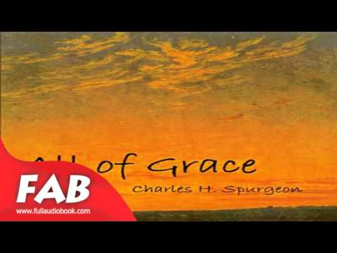 All of Grace Full Audiobook by Charles H. SPURGEON by General, Non, Philosophy Fiction