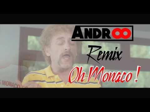 ANDROO - Remix  '' OH MONACO ! '' 2016