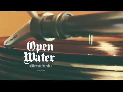 Open Water (Killawatt Version)