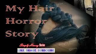 My Hair Horror Story | Dab Qaim Tau Ntsuj Los Ntawm Cov Plaub Hau 4/29/2019