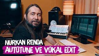 Auto-Tune ve Vokal Editi Nasıl Yapılır? | Nurkan Renda