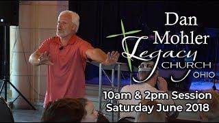 Dan Mohler | Legacy Church Saturday 10am & 2pm