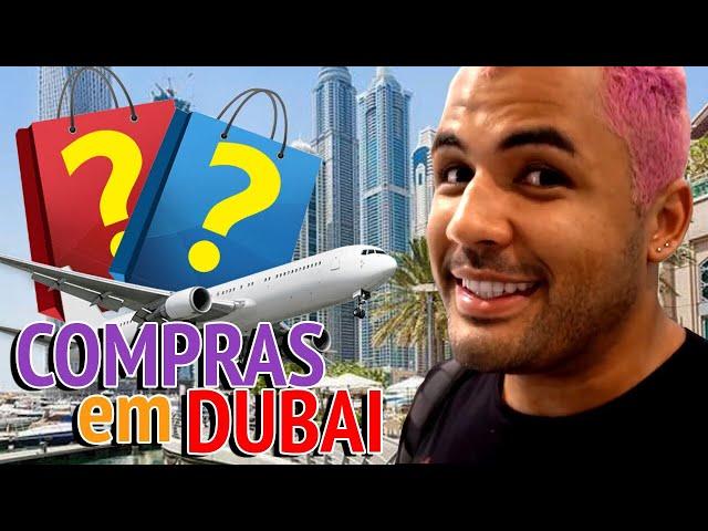 TUDO QUE EU COMPREI EM DUBAI!