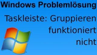 Taskleistengruppierung funktioniert nicht - Windows 7/8