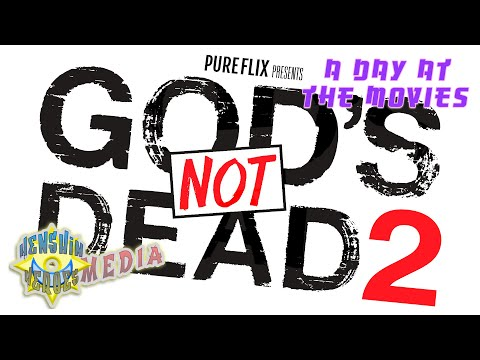 A Day At The Movies - God's Not Dead 2
