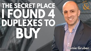 The Secret Place I Found 4 Douplexes to Buy with Jamie Gruber