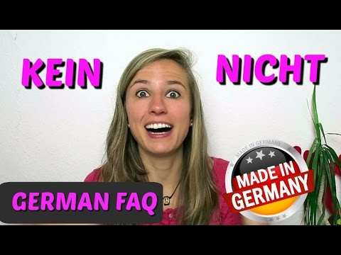 GERMAN FAQ: When to use KEIN and NICHT in German 🙋🙋🙋