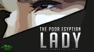 Video - The Poor Egyptian Lady - Amazing Story
