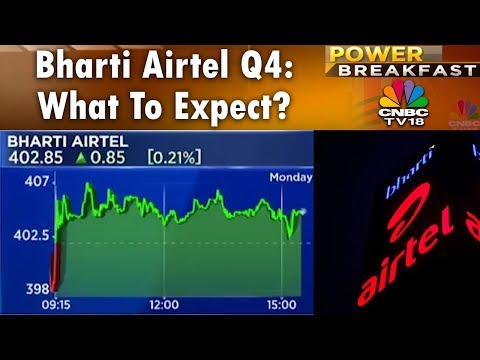 Bharti Airtel Q4: What To Expect? | Power Breakfast (Part 2) | 24th April 2018 | CNBC TV18