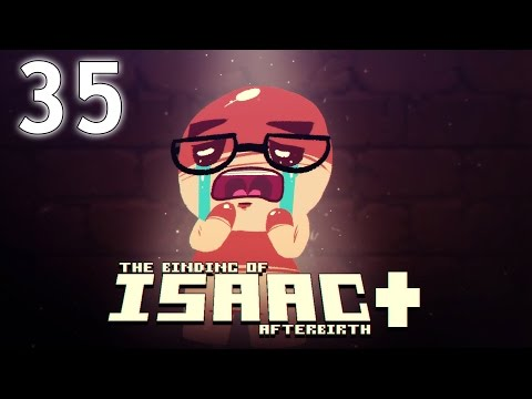 The Binding of Isaac: AFTERBIRTH+ - Northernlion Plays - Episode 35 [Josh]