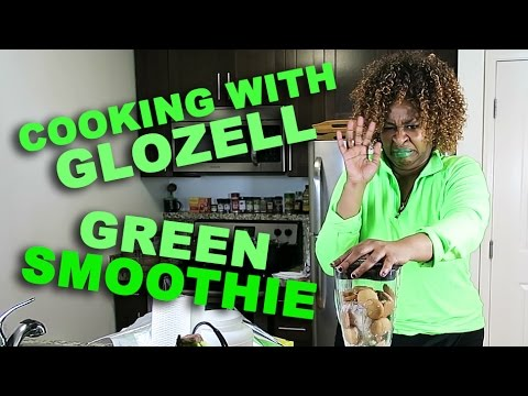 Cooking With GloZell - Green Smoothie
