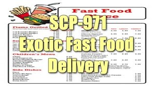 SCP-971 Exotic Fast Food Delivery | safe class | Transfiguration / Food / document scp