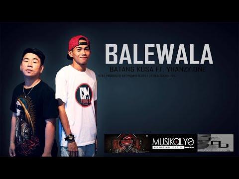Balewala - Batang kosa ft. Yhanzy One [ProwelBeats]